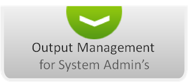 Output Management for Sys Admins - link